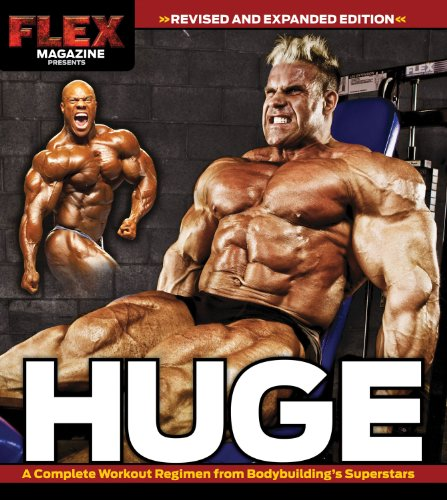 Huge: A Complete Workout Regimen from Bodybuilding's Superstars por