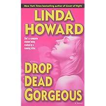 Drop Dead Gorgeous: A Novel (Blair Mallory, Band 2)