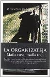 La Organizatsja: Mafia Rusa, mafia Roja (Documentos Arcopress)