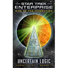 Rise of the Federation: Uncertain Logic (Star Trek: Enterprise) (English Edition)