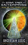 Rise of the Federation: Uncertain Logic (Star Trek: Enterprise) (English Edition)
