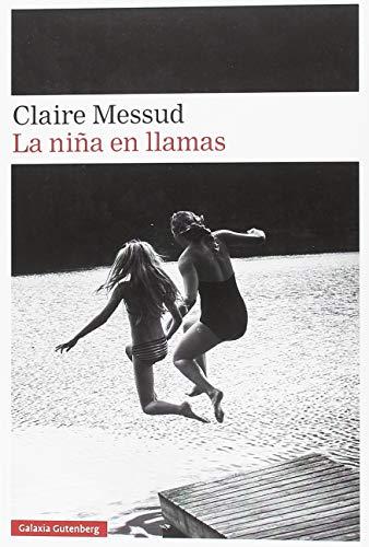 LA NIÑA EN LLAMAS - Claire Messud