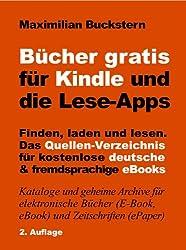Bücher gratis für Kindle und die Lese-Apps - Finden, laden, lesen. Das Quellen-Verzeichnis für kostenlose deutsche und fremdsprachige eBooks. 2. Auflage (German Edition)