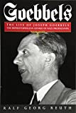 Goebbels: The Life of Joseph Goebbels, the Mephistophelean Genius of Nazi Propaganda (Biography & Memoirs)