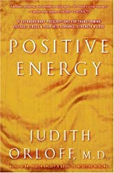 Positive Energy: 10 Extraordinary Prescriptions for Transforming Fatigue, Stress and Fear into Vibrance, Strength, and Love (Random House Large Print Nonfiction) by Judith Md Orloff (2004-04-05)