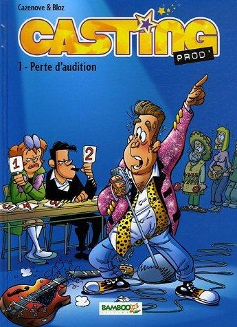 Casting Prod', Tome 1 : Perte d'audition par Bloz