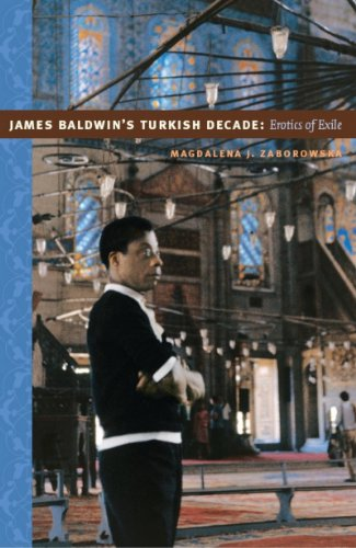 James Baldwin's Turkish Decade: Erotics of Exile (e-Duke books scholarly collection.) (English Edition)