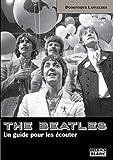 The Beatles - un Guide pour les Ecouter
