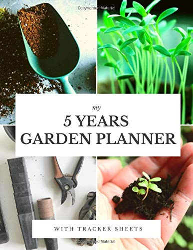 Plant Disease Controls (My 5 Years Garden Planner: 60 Months Gardening Data Keeper; 5 Years Garden Journal With Tracker Sheets For Garden Projects, Soil Amendment Records & Pest Disease Control For Gardeners)