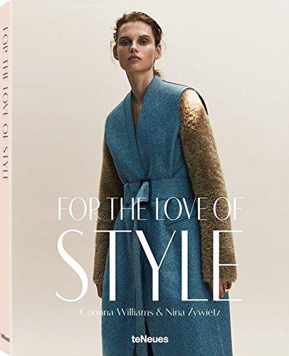 For the Love of Style, Ein Insiderüberlick über die wichtigsten Modestile, Labels und Must-haves, inklusive Tipps für den eigenen Kleiderschrank (mit Texten auf Deutsch) - 22,3x28,7 cm, 220 Seiten