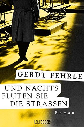 Buchseite und Rezensionen zu 'Und nachts fluten sie die Straßen' von Gerdt Fehrle