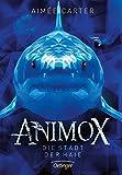 Animox. Die Stadt der Haie: Band 3