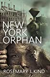 New York Orphan (Tales of Flynn and Reilly Book 1) by Rosemary J. Kind