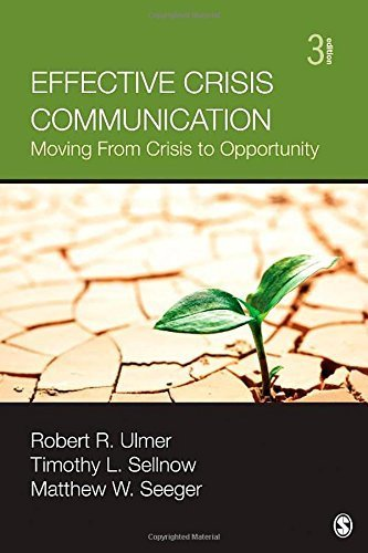 Effective Crisis Communication: Moving From Crisis to Opportunity by Ulmer, Robert R., Sellnow, Timothy L., Seeger, Matthew W. (2014) Paperback
