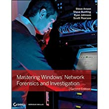 Mastering Windows Network Forensics and Investigation, Second Edition