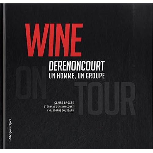 Wine on Tour !: Derenoncourt, un homme, un groupe