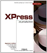 XPress en production (French Edition)