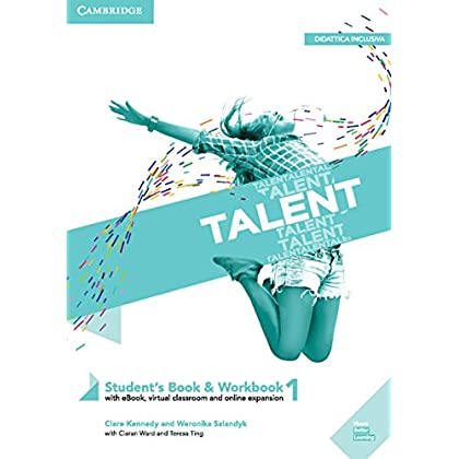 Talent. Student's Book-Workbook. Per Il Primo Biennio Delle Scuole Superiori. Con Ebook. Con Espansione Online: Talent Level 1 Student's Book/workbook Combo With Ebook [Lingua Inglese]