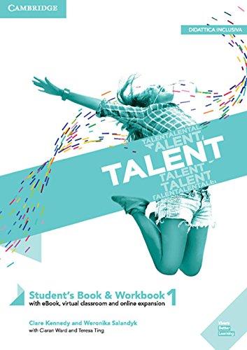 Talent. Student's book-Workbook. Per il primo biennio delle Scuole superiori. Con ebook. Con espansione online: 1