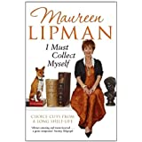I Must Collect Myself: Choice Cuts From a Long Shelf-Life by Maureen Lipman (2011-09-01)