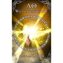 AO: Wächter des Friedens (German Edition)