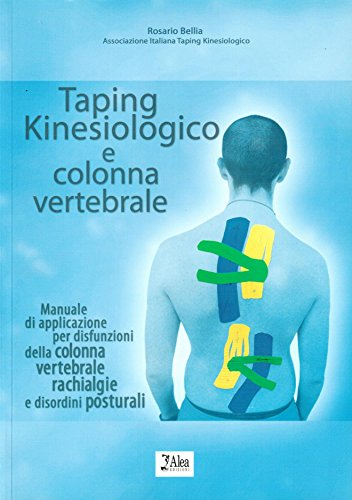 taping kinesiologico e colonna vertebrale. manuale di applicazione per disfunzioni della colonna vertebrale, rachialgie e disordini posturali