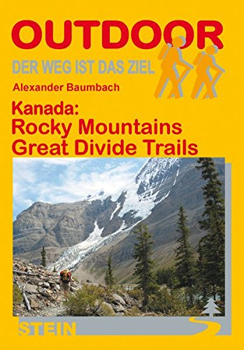 Kanada: Rocky Mountains Great Divide Trails (Der Weg ist das Ziel)