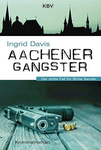 Aachener Gangster: Der dritte Fall für Britta Sander (KBV-Krimi)