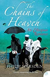 The Chains of Heaven: An Ethiopian Romance (non-fiction) by Philip Marsden (2006-08-21)