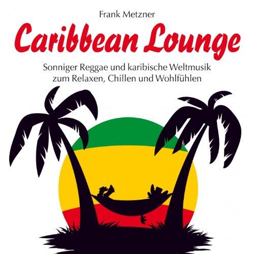 Caribbean Lounge : Karibische Rhythmen und feurige Weltmusik (Karibische Musik)