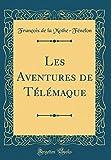 Les Aventures de Télémaque (Classic Reprint) - Forgotten Books - 27/07/2018