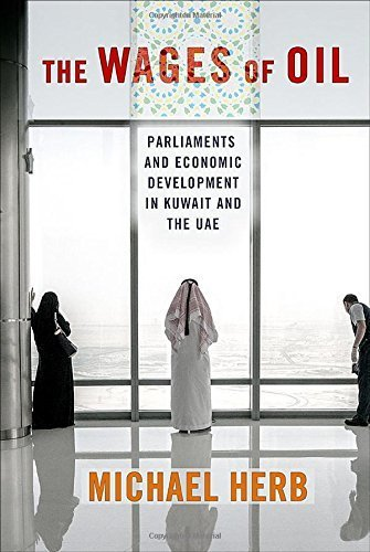 The Wages of Oil: Parliaments and Economic Development in Kuwait and the UAE by Michael Herb (2014-12-16)