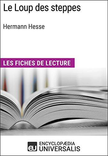Steppes Loup Le Des (Le Loup des steppes d'Hermann Hesse: Les Fiches de lecture d'Universalis (French Edition))