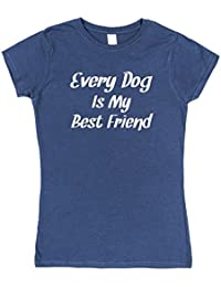 Click My Clobber Womens, T-Shirt, Every Dog is My Best Friend Funny for Dog Lover,