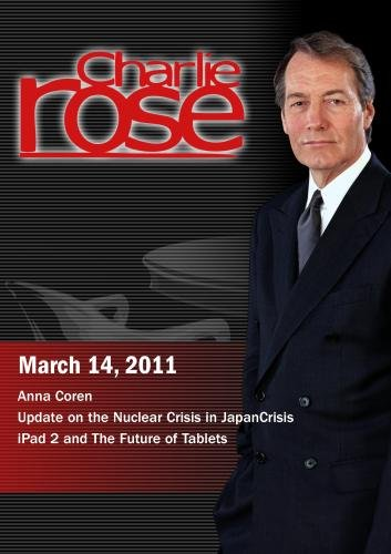Preisvergleich Produktbild Charlie Rose - Anna Coren / Update on the Nuclear Crisis in Japan / iPad 2 (March 14,  2011)