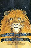 The Lion, the Witch and the Wardrobe: Play (Acting Edition)