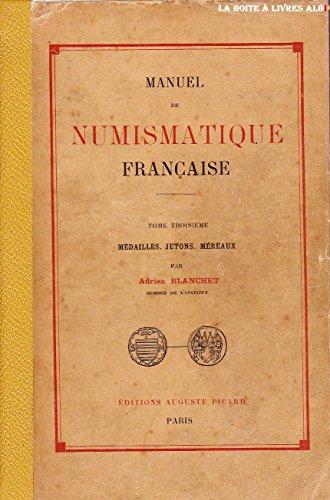 Manuel de Numismatique Française / Tome 3 / Médailles / Jetons / Méreaux / Rouelles / Deniers / Écus