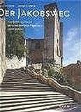 Der Jakobsweg: Geschichte und Kunst der mittelalterlichen Pilgerroute durch Spanien - Thorsten Droste