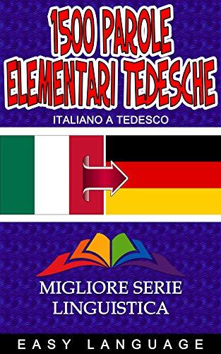 1500 Parole Elementari Tedesche (ITALIANO A TEDESCO) (Italian ...