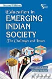 Education in Emerging Indian Society: The Challenges and Issues