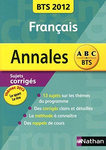 ANNALES BTS 2012 FRANCAIS par Miguel Degoulet