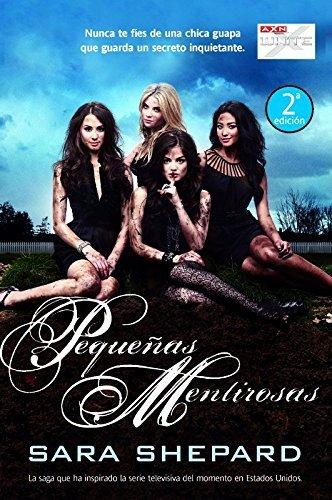 Pequenas mentirosas / Pretty Little Liars (Spanish Edition) by Sara Shepard (2011-05-10)