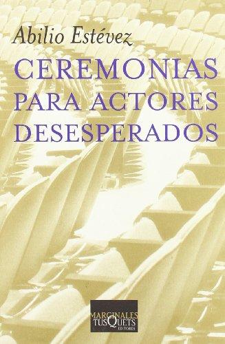 Portada del libro Ceremonias para actores desesperados (Volumen Independiente)