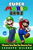 Super Mario Bros: A Hilarious Super Mario Bros Adventure Story (Volume 1) by Kenneth Wilson (2016-09-09)