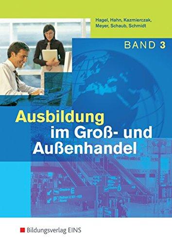 Ausbildung im Groß- und Außenhandel. Band 3 Lernfelder 9-12. Lehr-/Fachbuch