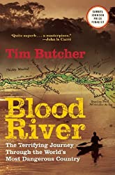 Blood River: The Terrifying Journey Through The World's Most Dangerous Country by Tim Butcher (2009-09-01)