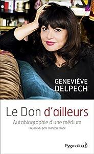 Le Don d'ailleurs. Autobiographie d'une médium (DOCUMENT