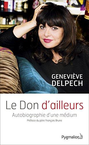 Le Don d'ailleurs. Autobiographie d'une médium (DOCUMENTS ET TE)