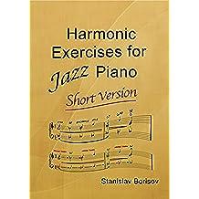 Harmonic Exercises For Jazz Piano: Short Version (English Edition)