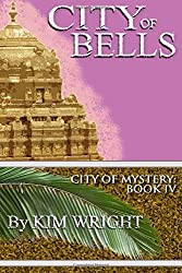 City of Bells (City of Mystery) (Volume 4) by Kim Wright (2015-11-23)